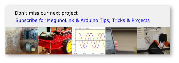Subscribe for MegunoLink and Arduino Tips, Tricks and Projects